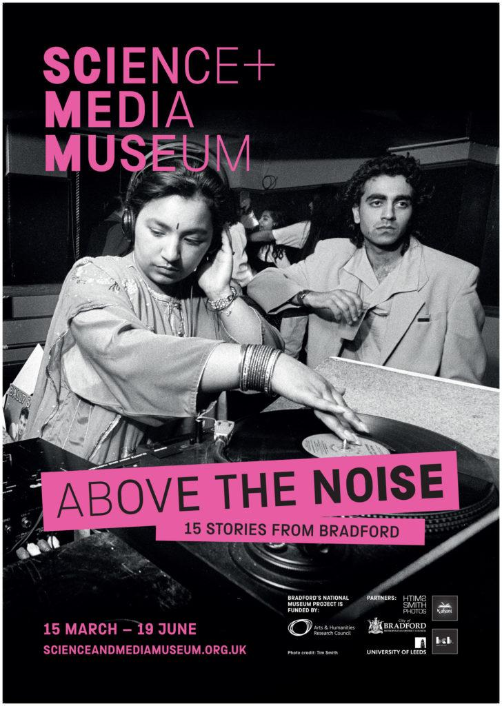 Above the Noise: 15 Stories From Bradford exhibition poster. Credit: Science Museum Group.