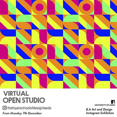 Poster for BA Art and Design Virtual Open Studio 2020 featuring different coloured geometric shapes