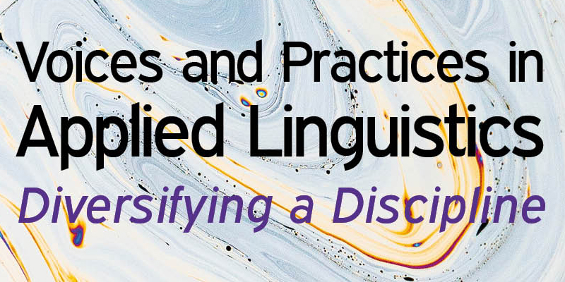 """Voices and Practices in Applied Linguistics: Diversifying a Discipline"" - new publication freely downloadable"