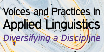 Voices and Practices in Applied Linguistics