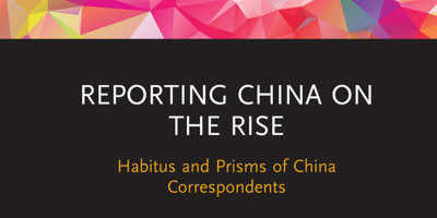Reporting China on the rise: habitus and prisms of China
