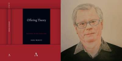 image shows a photograph of the book cover of 'Offering Theory' alongside a photograph of the author John Mowitt.